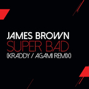 Super Bad (Kraddy / Agami Remix)/James Brown