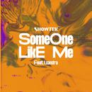 Someone Like Me (feat. Lxandra)/Showtek