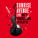 I Can Break Your Heart (Live With Wonderland Orchestra)/Sunrise Avenue