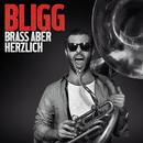 Brass aber herzlich (Deluxe Edition)/Bligg