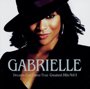 Dreams Can Come True - Greatest Hits Volume 1/Gabrielle