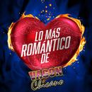 Lo Más Romántico De/Vagon Chicano