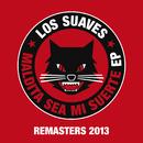 Maldita Sea Mi Suerte Ep (Remasters 2013)/Los Suaves