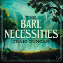 The Bare Necessities (From The Jungle Book)/Craig Duncan