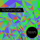 Traps/Years & Years
