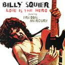 Love Is The Hero (feat. Freddie Mercury)/Billy Squier