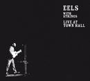 Live At Town Hall (Europe/Intl - BPs bundle)/Eels