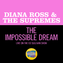 The Impossible Dream (Live On The Ed Sullivan Show, May 11, 1969)/Diana Ross