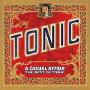 A Casual Affair - The Best Of Tonic/Tonic