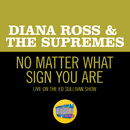 No Matter What Sign You Are (Live On The Ed Sullivan Show, May 11, 1969)/Diana Ross