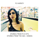 Stories From The City, Stories From The Sea - Demos/PJ Harvey
