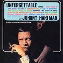 Unforgettable Songs/Johnny Hartman