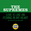 Love Is Like An Itching In My Heart (Live On The Ed Sullivan Show, May 1, 1966)/The Supremes