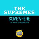 Somewhere (Live On The Ed Sullivan Show, February 20, 1966)/The Supremes