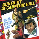 Gunfight At Carnegie Hall/Phil Ochs