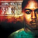 Informal Introduction/Shade Sheist