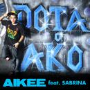 Dota O Ako (feat. Sabrina)/Aikee