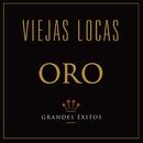 Oro/Viejas Locas