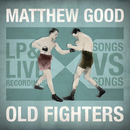 Old Fighters/Matthew Good