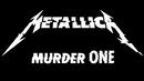 Murder One/Metallica