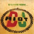 Sly & Robbie Present DJ Riot/Sly & Robbie