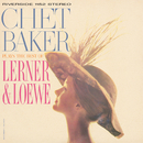 Chet Baker Plays The Best Of Lerner And Loewe/チェット・ベイカー