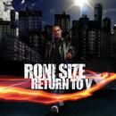 Return to V/Roni Size