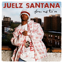 From Me To U/Juelz Santana