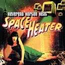 Space Heater/The Reverend Horton Heat