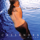 New Moon Daughter/Cassandra Wilson