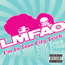 I'm In Your City Trick (Package)/LMFAO