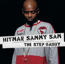 The Step Daddy (Clean)/Hitman Sammy Sam
