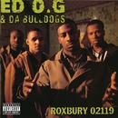 Roxbury 02119/Ed O.G. & Da Bulldogs