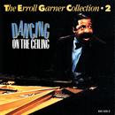 The Erroll Garner Collection Vol.2 - Dancing On The Ceiling/Erroll Garner