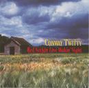 Red Neckin' Love Makin' Night/Conway Twitty