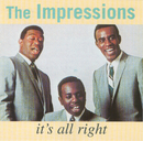 It's All Right/The Impressions