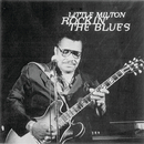 Rockin' The Blues/Little Milton