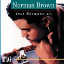 Just Between Us/Norman Brown