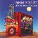 Riders Radio Theater/Riders In The Sky