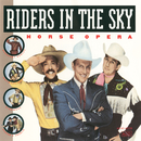 Horse Opera/Riders In The Sky