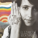 The Other Side Of Zero/Elizabeth & the Catapult