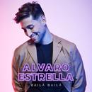 Bailá Bailá/Alvaro Estrella