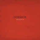 Absence (iTunes Exclusive)/Paper Route