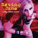 Girl Next Door/Saving Jane