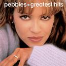 Greatest Hits:  Pebbles/Pebbles