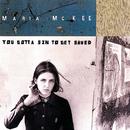 You Gotta Sin To Get Saved/Maria McKee