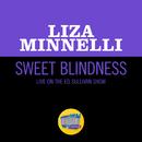 Sweet Blindness (Live On The Ed Sullivan Show, December 8, 1968)/Liza Minnelli