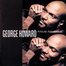 Attitude Adjustment/George Howard