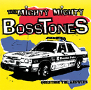 Question The Answers/The Mighty Mighty Bosstones