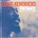 The Ultimate Collection:  Eddie Kendricks/Eddie Kendricks
